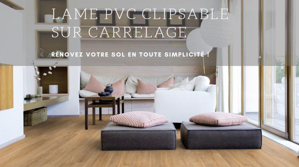 Lame PVC clipsable sur carrelage : Rénovez votre sol en toute simplicité !